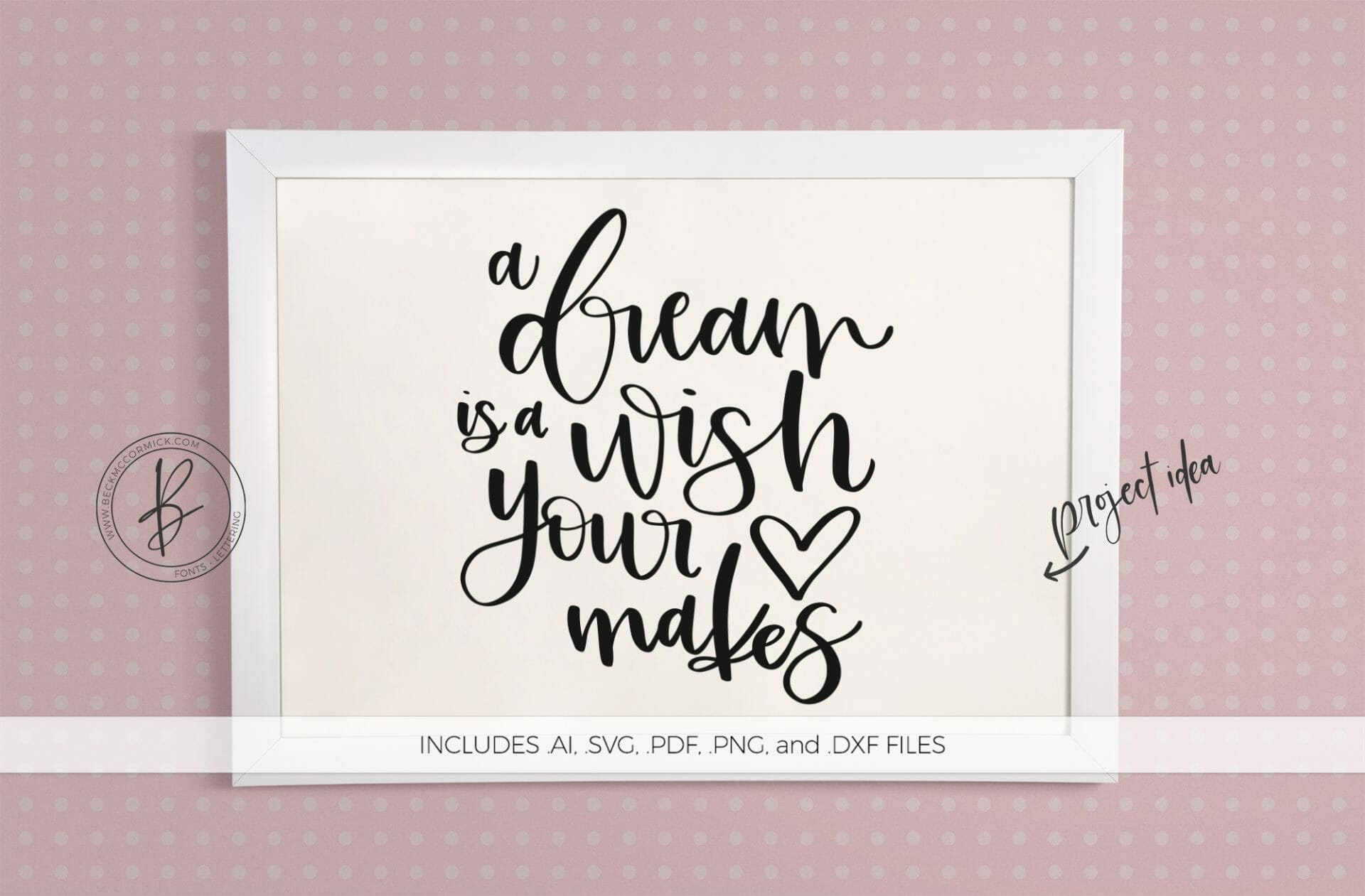 A Dream Is A Wish Your Heart Makes Svg Silhouette Cut File Instant Download For Cricut Instant Download Silhouette Disney Svg Beck Mccormick